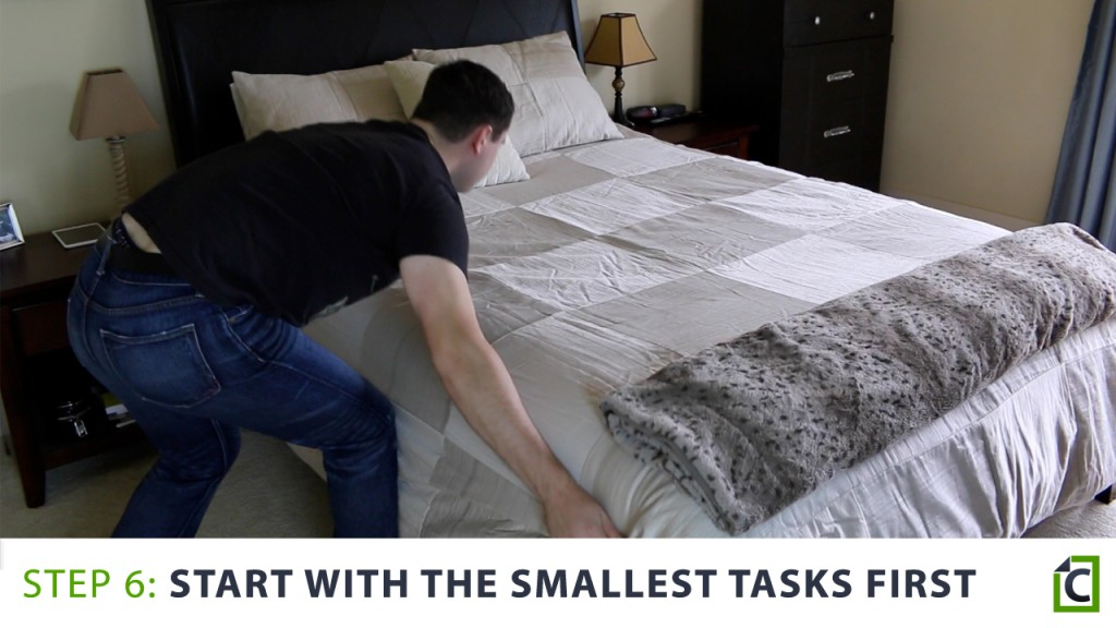 Start with the smallest task