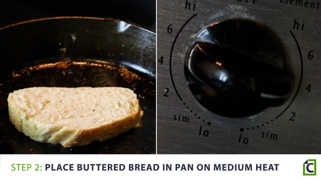 2. place buttered bread in pan