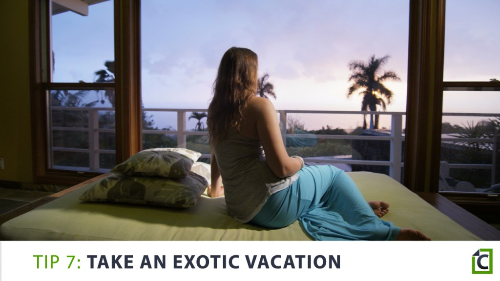 7. take an exotic vacation