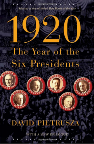 The cover for David Pietrusza's historical nonfiction book, '1920: The Year of the Six Presidents'
