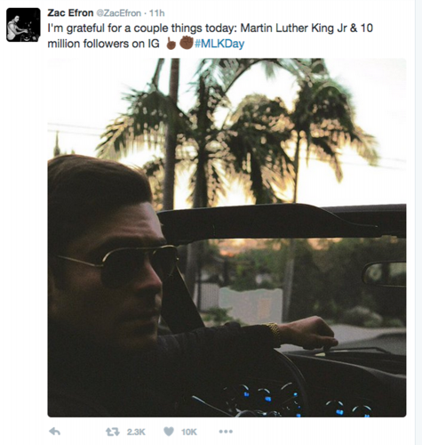 "Zac Efron tweeted, ""I'm grateful for a couple things today: Martin Luther King Jr & 10 million followers in IG #MLKDay"" on Martin Luther King Day 2015."