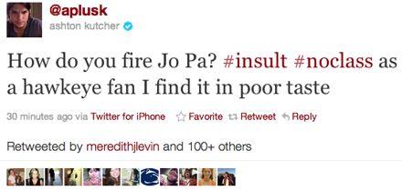 """Ashton Kutcher (@aplusk) tweeted, """"How do you fire Jo Pa? #insult #noclass as a hawkeye fan I find it in poor taste"""" on"""