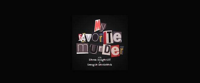 My Favorite Murder   iTunes