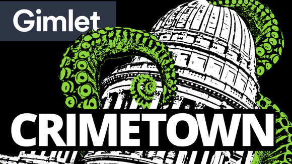 Crimetown | Gimlet Media