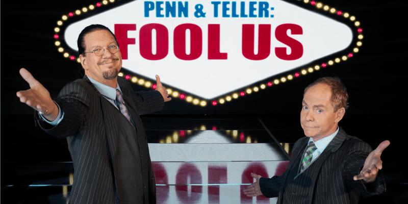 Penn & Teller Fool Us