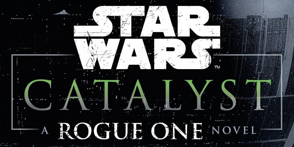 Rogue One Catalyst - Star Wars novel