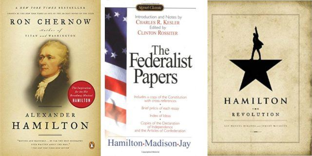 The book covers for Ron Chernow's 'Alexander Hamilton,' 'The Federalist Papers,' and 'Hamilton: The Revolution' by Lin-Manuel Miranda and Jeremy McCarter