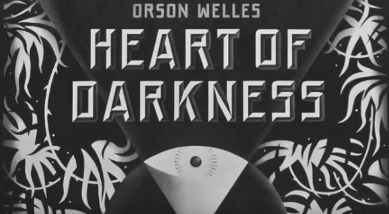 Orson Welles - Heart of Darkness