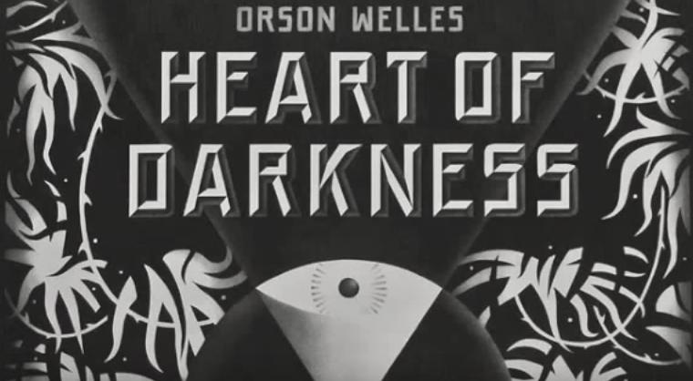 Orson Welles - Heart of Darkness