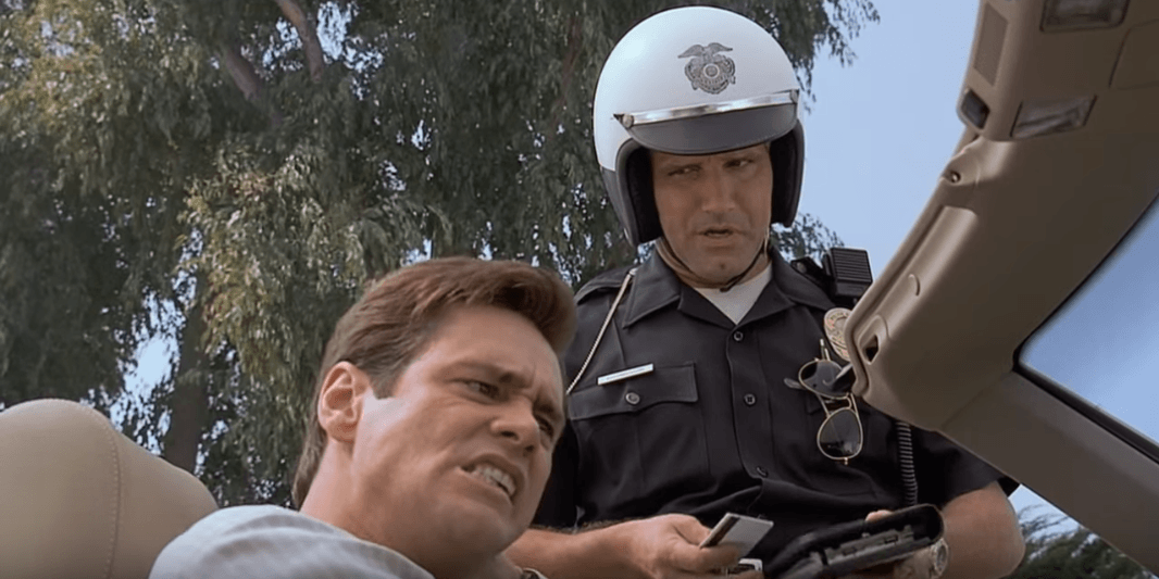 Jim Carrey in Liar Liar gets pulled over.