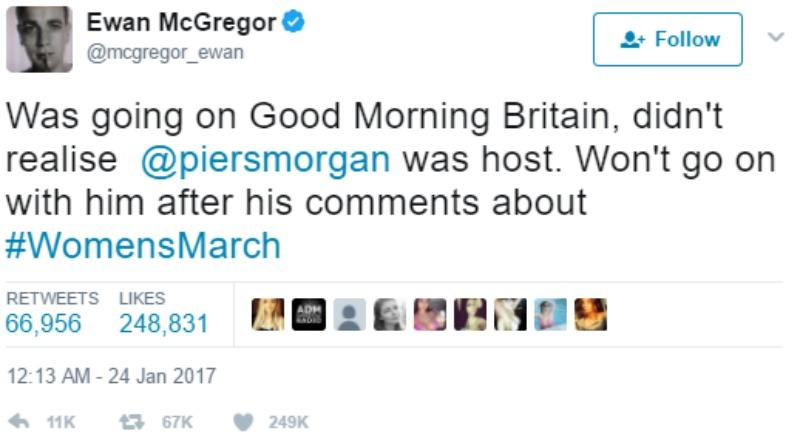 "Ewan McGregor tweets ""Was going on Good Morning Britain, didn't realise @piersmorgan was host. Won't go on with him after his comments about #WomensMarch"""