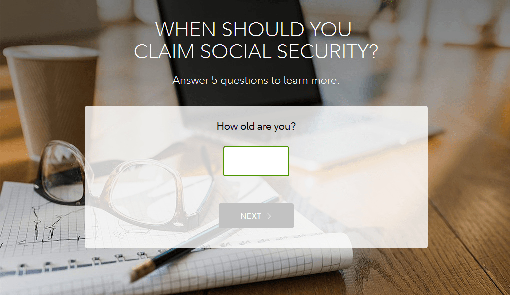 The initial question on Fidelity's social security calculator