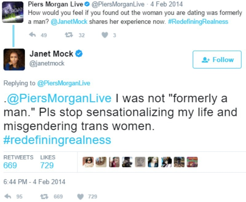 "Janet Mock tweets "".@PiersMorganLive I was not ""formerly a man."" Pls stop sensationalizing my life and misgendering trans women. #redefiningrealness"""