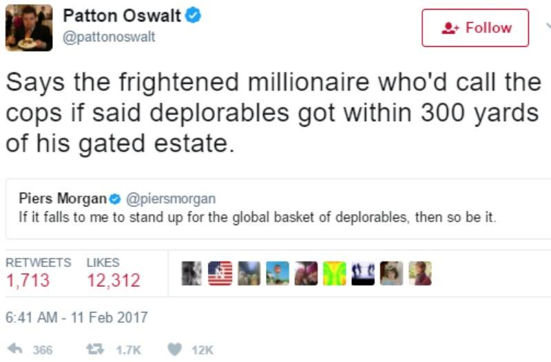"Patton Oswalt tweets ""Says the frightened millionaire who'd call the cops if said deplorables got within 300 yards of his gated estate."""