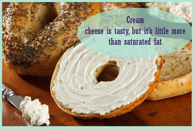 cream cheese isn't the best on your bagel