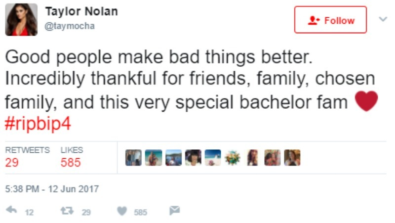 "This is a screen shot of Taylor Nolan tweeting ""Good people make bad things better. Incredibly thankful for friends, family, chosen family, and this very special bachelor fam #ripbip4"""