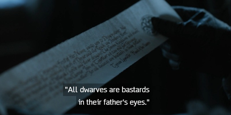 "Sansa Stark reads the letter, ""all dwarves are bastards in their father's eyes."""