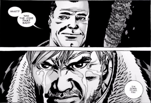 Negan, holding Lucille, says, 'What? Was the joke that bad?' and Rick, tears in his eyes, says, 'I'm going to kill you,' in stills from 'The Walking Dead' comic.