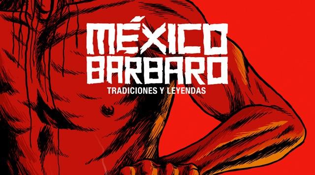 The cover of México Bárbaro