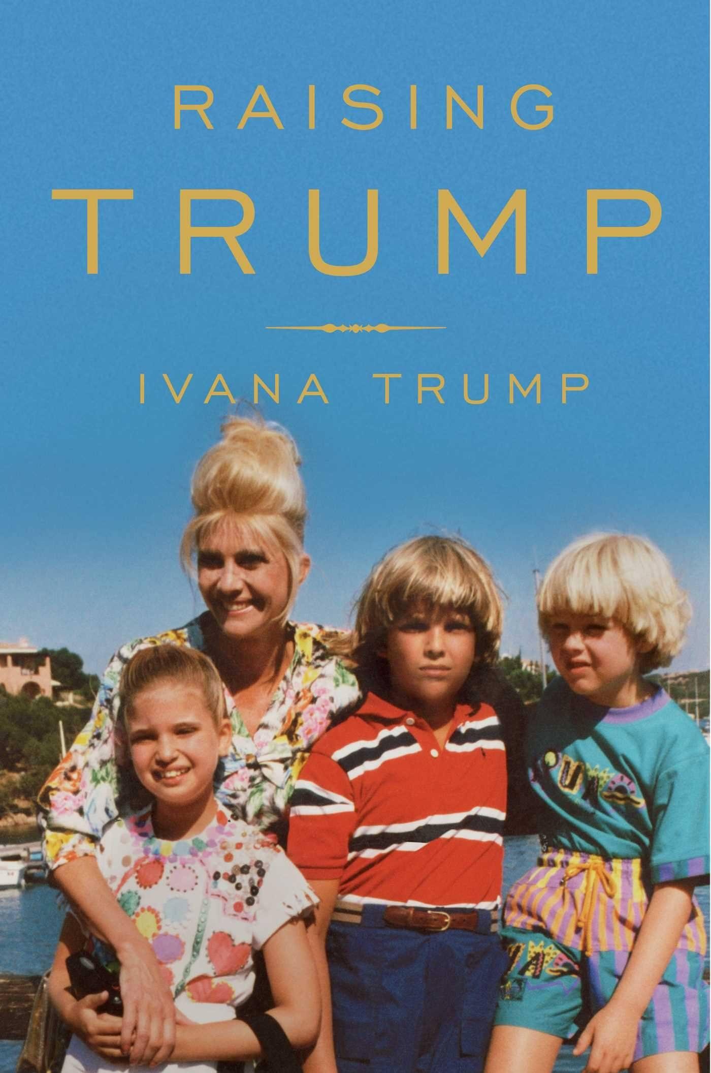 Raising Trump Ivana Trump