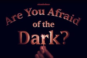 Here's What We Know About Nickelodeon's 'Are You Afraid of the Dark?' Reboot
