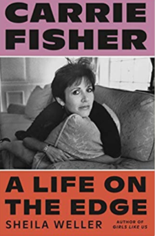 'Carrie Fisher: A Life on the Edge' by Sheila Weller
