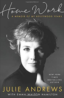 'Home Work: A Memoir of My Hollywood Years' by Julie Andrews with Emma Walton Hamilton